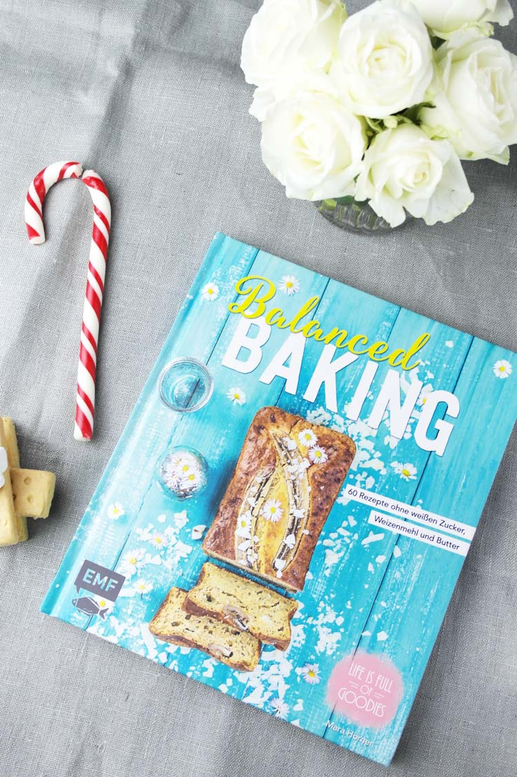 Balanced Baking Mara Hörner Life is full of goodies